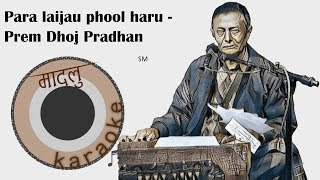 Para laijau phool haru - Prem Dhoj Pradhan [Madalu Karaoke]