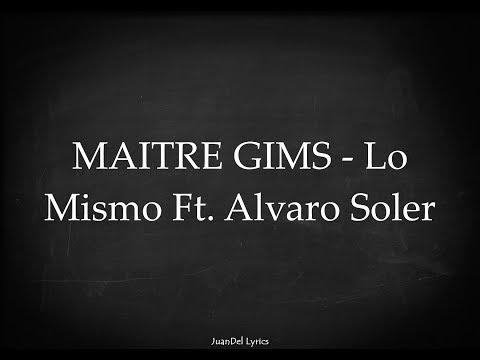 Maitre Gims - Lo Mismo Ft. Alvaro Soler ( Paroles/Lyrics )