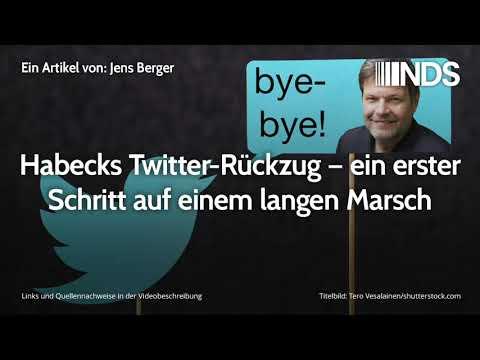 Habecks Twitter-Rückzug – ein erster Schritt auf einem langen Marsch | Jens Berger | NachDenkSeiten