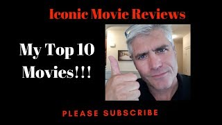 MY TOP 10 FAVORITE ICONIC MOVIES | ICONIC MOVIE REVIEWS