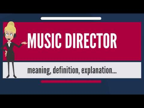 What is MUSIC DIRECTOR? What does MUSIC DIRECTOR mean? MUSIC DIRECTOR meaning & explanation