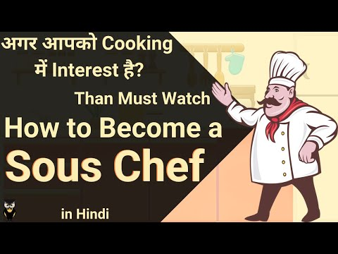 Career In Sous Chef   Course   Eligibility   Career Prospect   Salary   Skills Required   In Hindi
