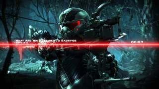 ♫【Crysis 3 Soundtrack】Borislav Slavov - What Are You Prepared To Sacrifice?