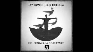 Jay Lumen - Our Freedom (Traumer Remix) - Noir Music