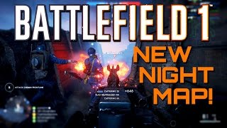 Battlefield 1: New Night Map! Nivelle Nights Gameplay