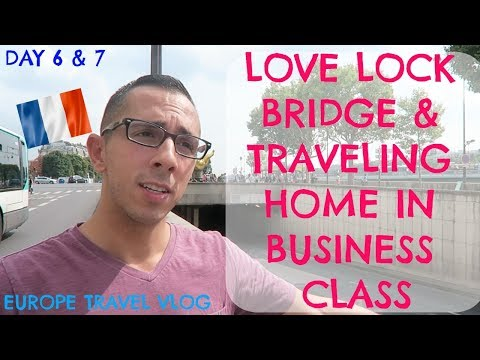 LOVE LOCK BRIDGE & TRAVELING HOME IN BUSINESS CLASS | EUROPE TRAVEL VLOG | DAY 6 & 7