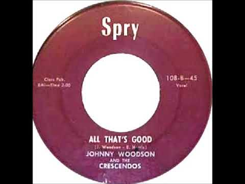 Johnny Woodson & The Crescendos-Dreamer From My Heart / All That's Good (Spry 108)-1957