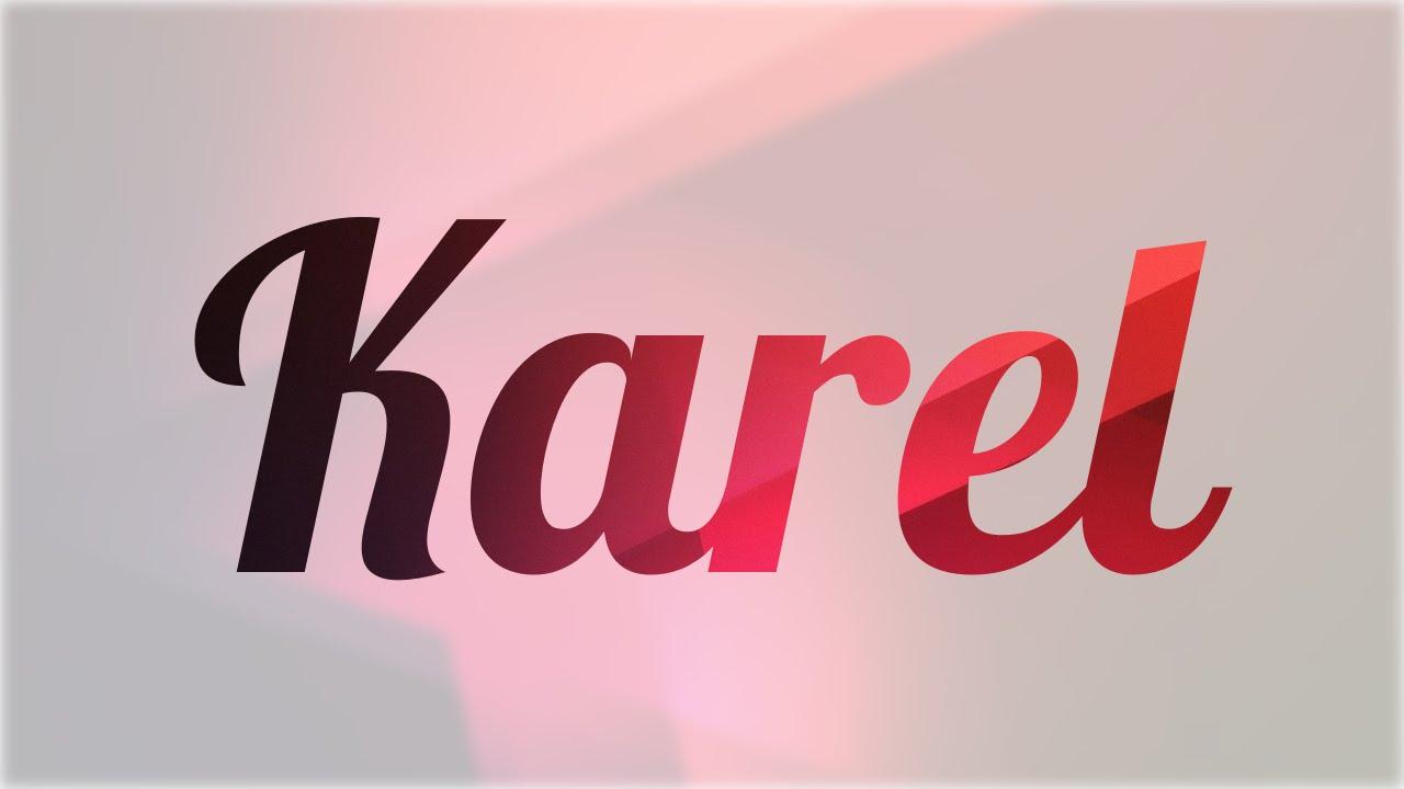 Significado de Karel, nombre Holandés para tu bebe niño o niña ...