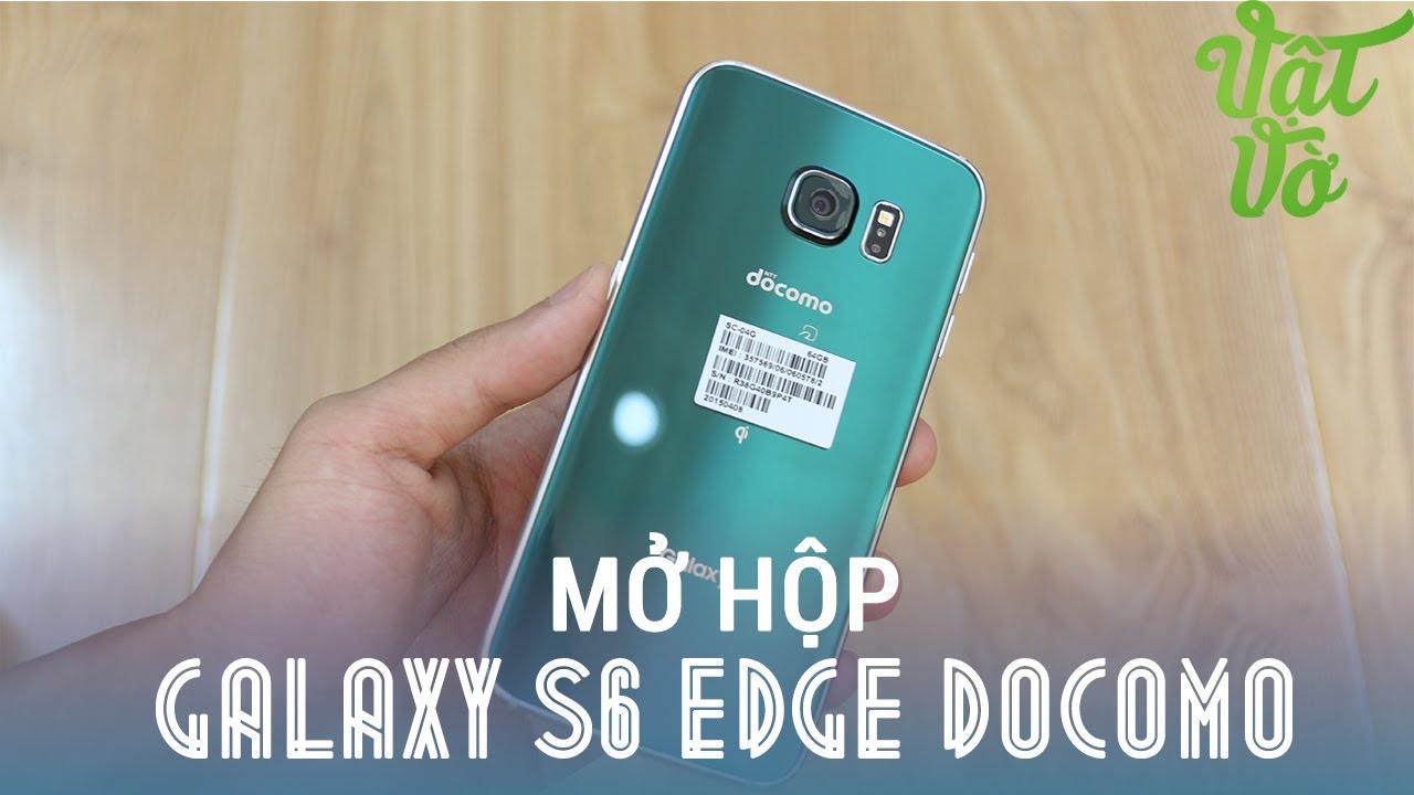 Vật Vờ - Mở hộp Galaxy S6 Edge Docomo SC-04G xanh ngọc lục bảo