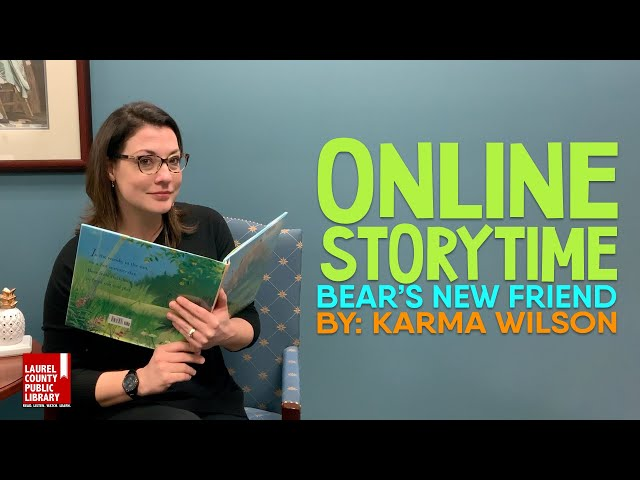 Online Storytime: Bear's New Friend by Karma Wilson