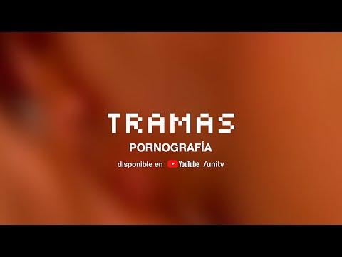 #TRAMAS: Porno
