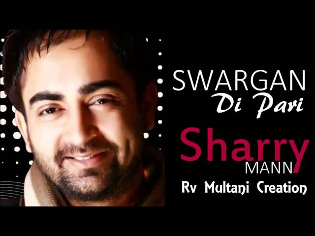 Sharry Mann - Swargan di Pari - Oye Hoye Pyar Ho Gaya - Punjabi Movie Songs Travel Video