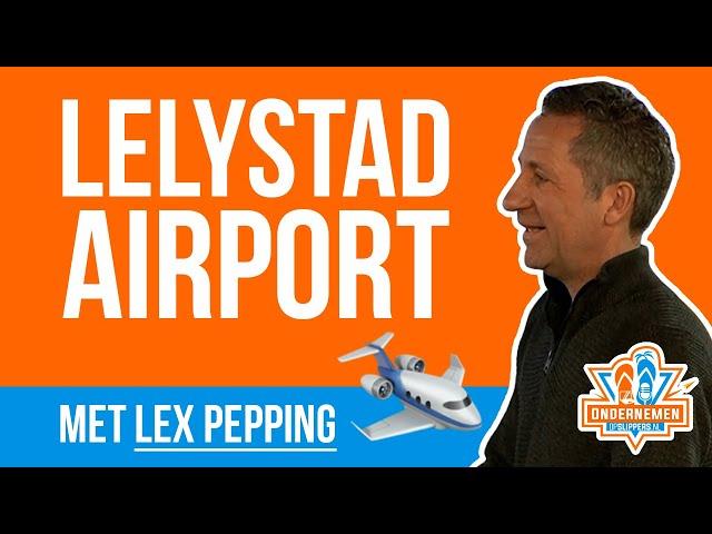 Lelystad Airport [VLIEGVELD bouwen voor vakantie vluchten] met Lex Pepping