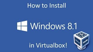 Windows 8.1 - Installation in Virtualbox