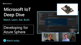 IoT Show - Deep Dive: Developing with Azure Sphere