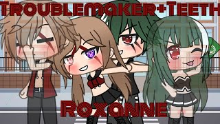 Download [Troublemake]+{Teeth}+《Roxanne(Genderbend)》 Gacha life music video ♡9k Special♡ ¤Please Read desc¤ Mp3 and Videos
