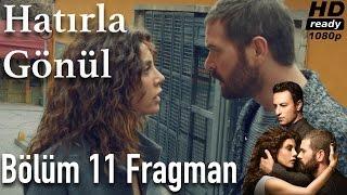 Hatırla Gönül 11. Bölüm Fragman