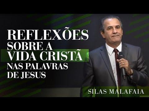 Pastor Silas Malafaia - Reflexões sobre a Vida Cristã nas Palavras de Jesus