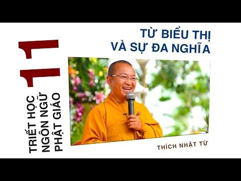 Triết học ngôn ngữ Phật giáo 11: Từ biểu thị và sự đa nghĩa (22/06/2012) Thích Nhật Từ