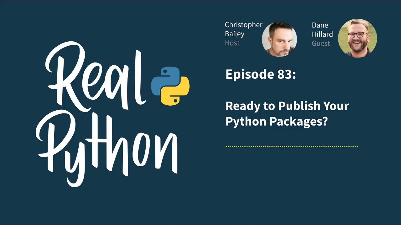 Ready to Publish Your Python Packages?  | Real Python Podcast #83