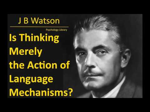 J. B. Watson - Is Thinking Merely the Action of Language Mechanisms? - Psychology audiobook