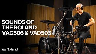 Sounds Of Roland V-Drums Acoustic Design VAD506 & VAD503