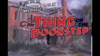 The Thing on the Doorstep: Dark Adventure Radio Theatre Trailer