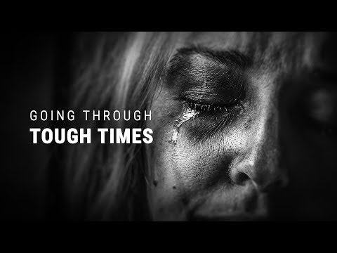GOING THROUGH TOUGH TIMES - Powerful Motivational Speech