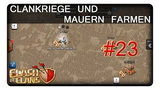 CLANKRIEGE UND MAUERN FARMEN #23 || CLASH OF CLANS | Let's Play CoC | Deutsch | German