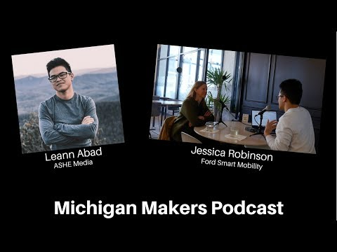 Michigan Makers Podcast: Jessica Robinson, Ford Smart Mobility