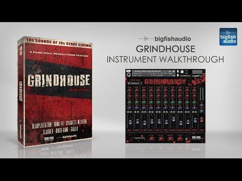 Grindhouse - Instrument Walkthrough