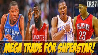NBA 2K15 Los Angeles Lakers MyGM Mode Ep.27 - MEGA TRADE For SUPERSTAR!