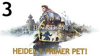 BLACK DESERT | Capítulo 3 | Nuestro primer PET easy! Vamos a Heidel!!