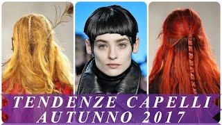 Tendenze capelli autunno 2017 donne