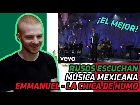 RUSSIANS REACT TO MEXICAN MUSIC | Emmanuel - La Chica De Humo (MTV Unplugged) | REACTION