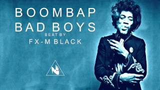 FX-M BLACK - BOOMBAP BAD BOYS (HIP-HOP RAP INSTRUMENTAL) BASE BEAT PISTA HARDCORE BATALLA