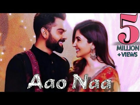 Aao Naa - Video Song | Virat kholi | Anushka Sharma | Armaan Malik