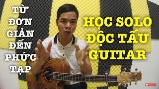 [Guitar] Hướng dẫn Solo độc tấu guitar từ đơn giản đến phức tạp