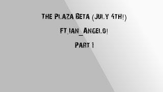 Roblox - The Plaza Beta FT. Ian_Angelo