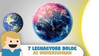 A 7 Legnagyobb Dolog az Univerzumban...