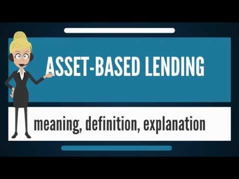 What is ASSET-BASED LENDING? What does ASSET-BASED LENDING mean? ASSET-BASED LENDING meaning