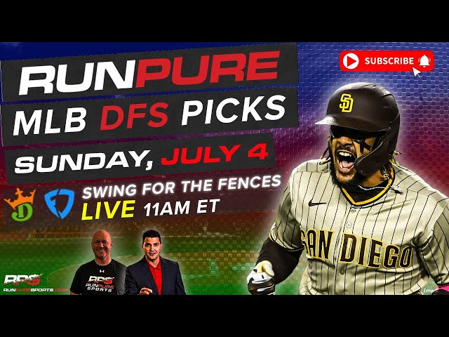 MLB DRAFTKINGS PICKS - SUNDAY JULY 4 - SWING FOR THE FENCES