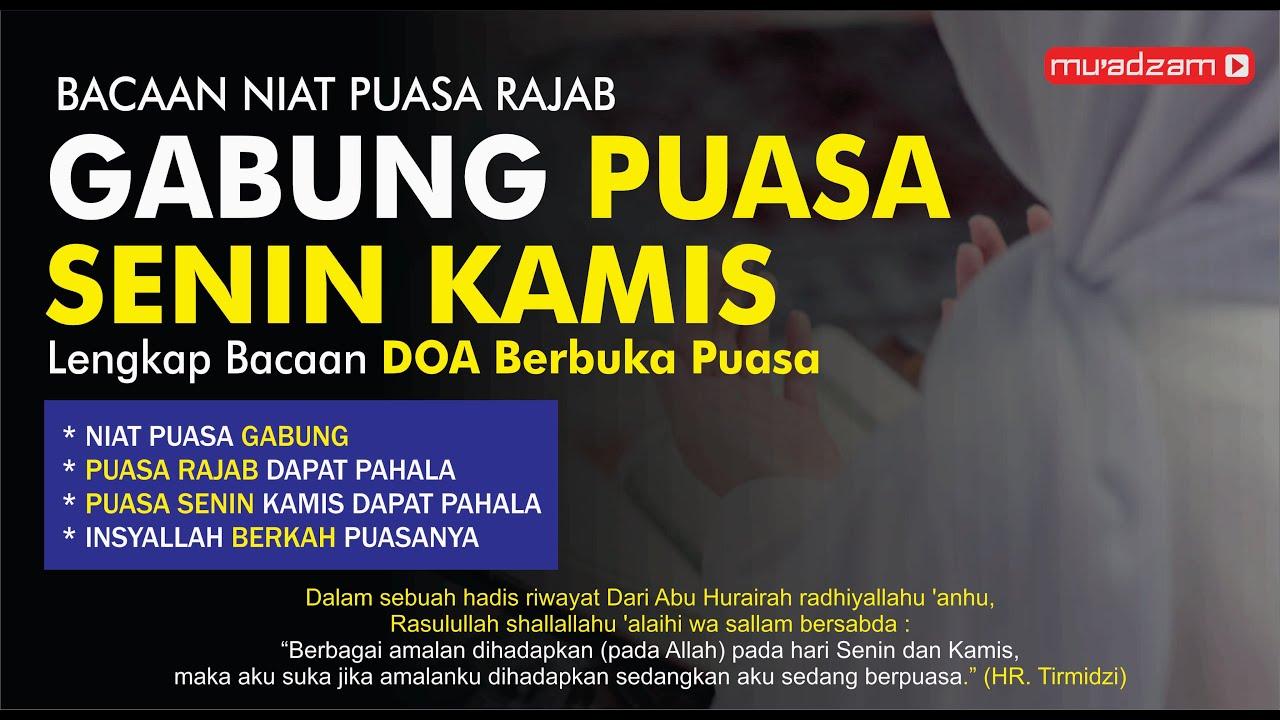 Niat Puasa Rajab Sekaligus Niat Puasa Senin Kamis Insyallah 2 Pahala Lengkap Doa Berbuka Puasanya Youtube