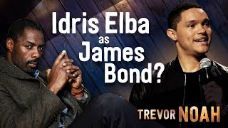 """Idris Elba as James Bond?"" - (Afraid Of The Dark on Netflix) - TREVOR NOAH"