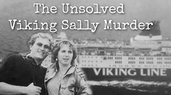 The Unsolved Viking Sally Murder