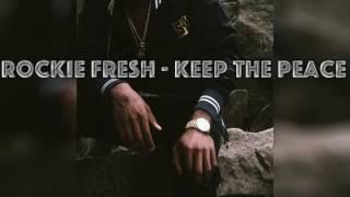 Rockie Fresh - Keep The Peace