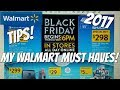 WALMART BLACK FRIDAY 2017! MY MUST HAVES & TIPS!