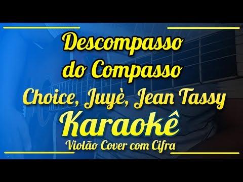 Descompasso do Compasso - Choice I Juyè I Jean Tassy - Karaokê ( Violão cover com cifra )