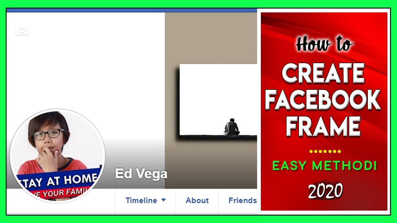 HOW TO CREATE FACEBOOK FRAME 2020 (EASY) - YouTube