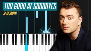 "Sam Smith - ""Too Good At Goodbyes"" Piano Tutorial - Chords - How To Play - Cover"
